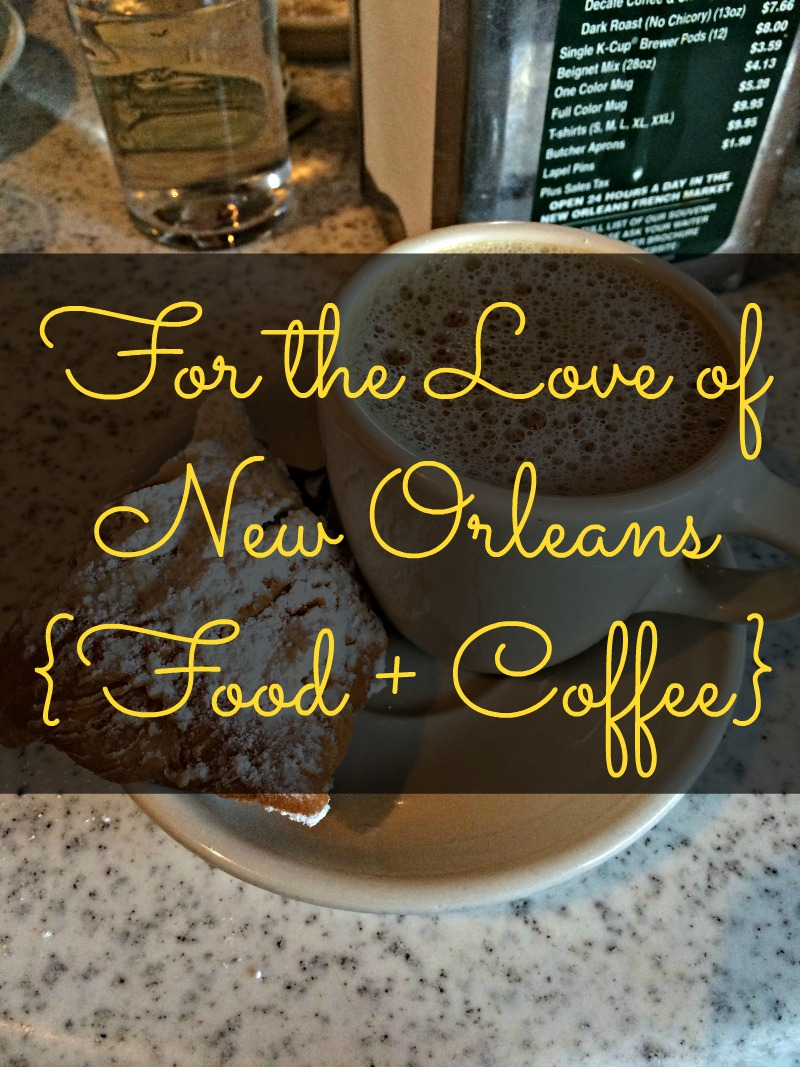 For the Love of New Orleans food and coffee