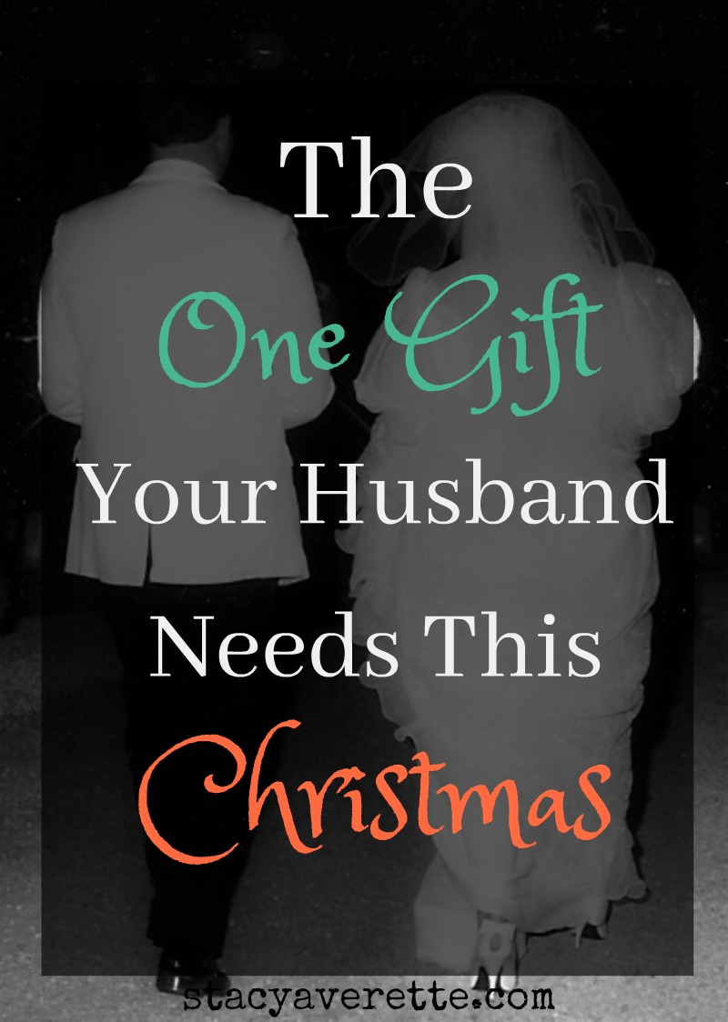 gift for husband, what every man wants, marriage