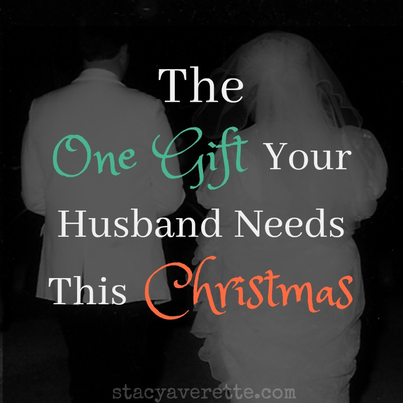 THE ONE GIFT YOUR HUSBAND NEEDS THIS CHRISTMAS