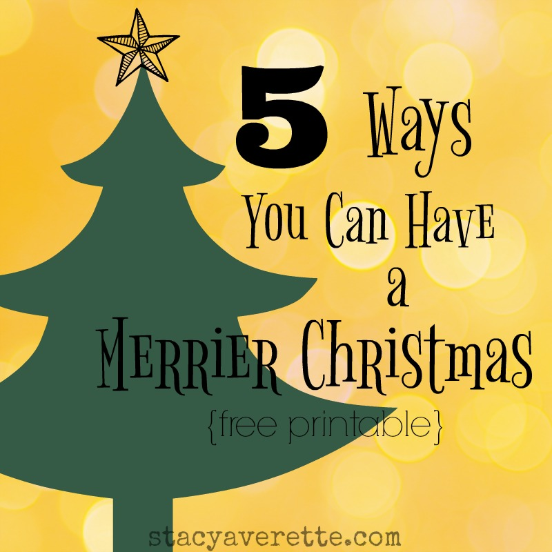HOW YOU CAN HAVE A MERRIER CHRISTMAS